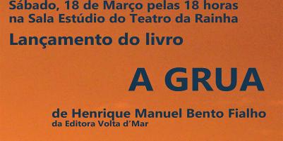 Março – Teatro da Rainha – Lançamento do livro – A Grua